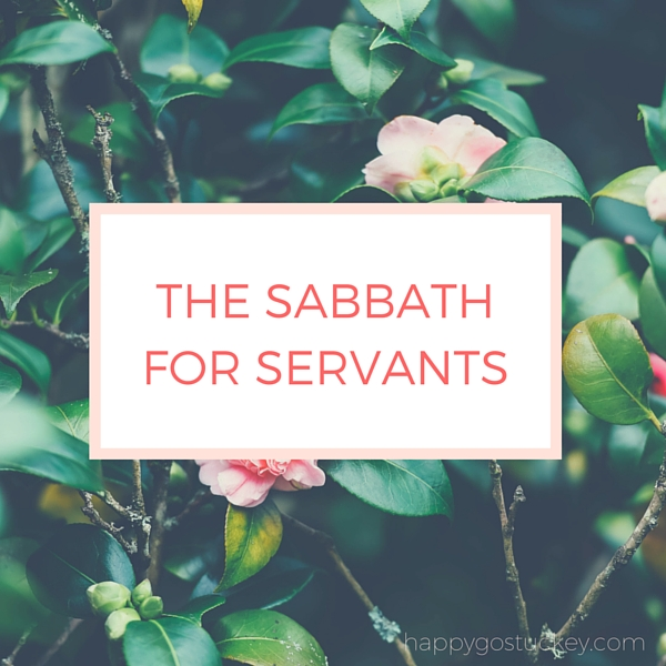 The Sabbath for Servants