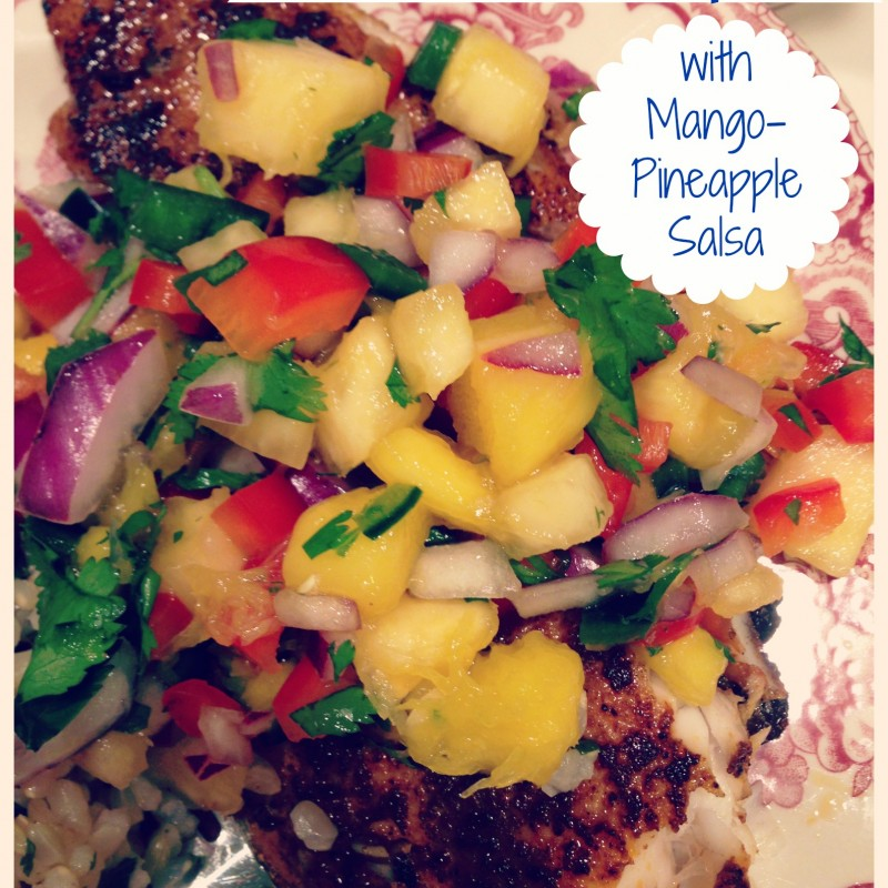 Blackened Tilapia with Mango-Pineapple Salsa
