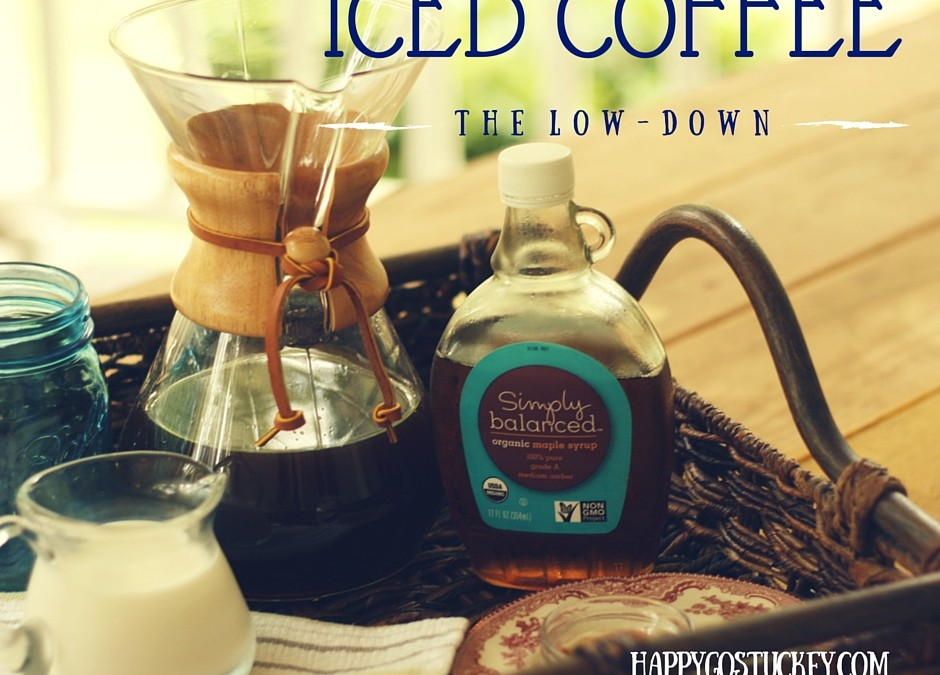 Iced Coffee. The Low–Down!