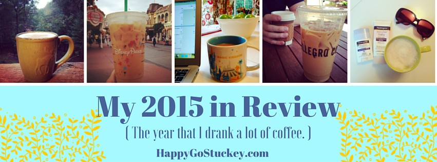 My 2015 in Review (the year that I drank a lot of coffee.)