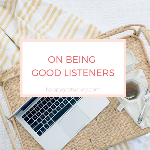 On Being Good Listeners