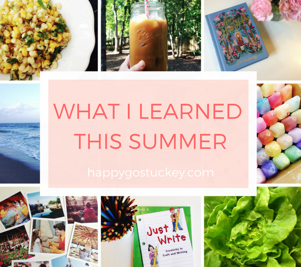 What I Learned & Loved this Summer