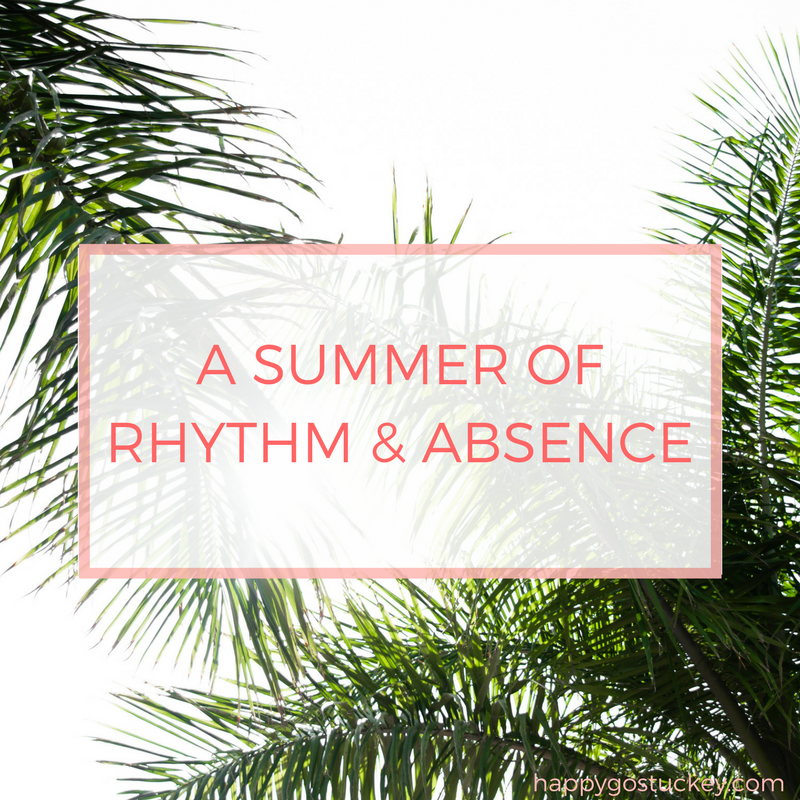 A Summer of Rhythm & Absence