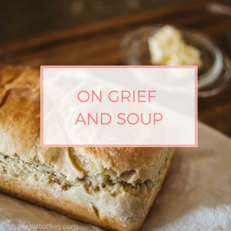 On Grief and Soup