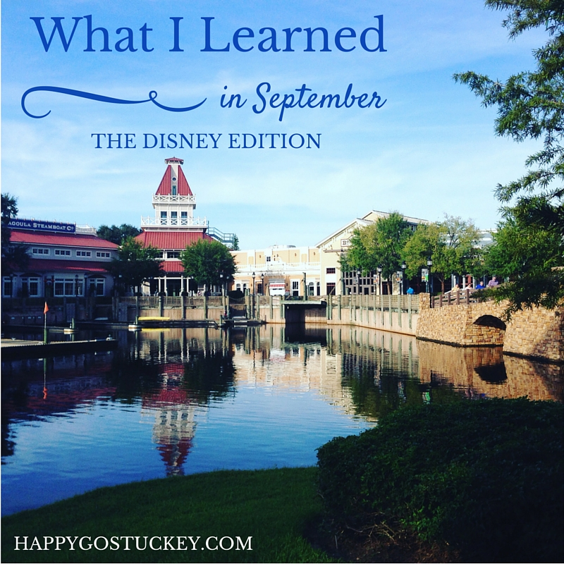 What I Learned in September  (Disney Edition)