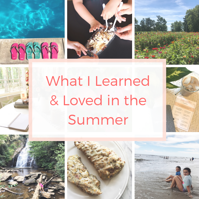 What I Learned & Loved in the Summer